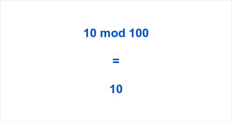 10 mod 100 | 10 Modulo 100 | Remainder of 10 Divided by 100